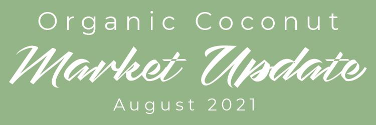 Coconut Market Update August 2021